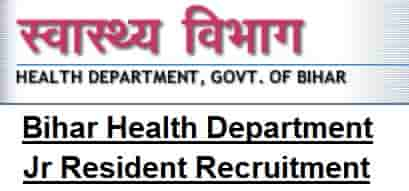 Bihar Health Department Junior Resident Recruitment