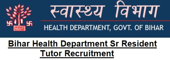 Bihar Health Department Senior Resident Tutor Recruitment