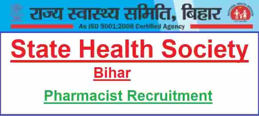 Bihar State Health Society Pharmacist Recruitment