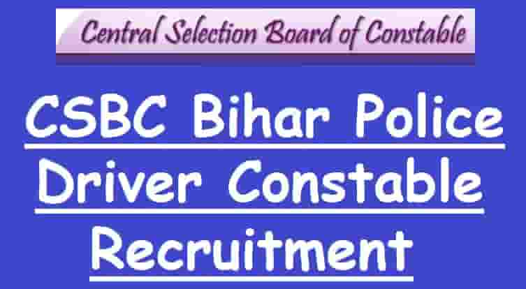 CSBC Bihar Police Driver Constable Recruitment