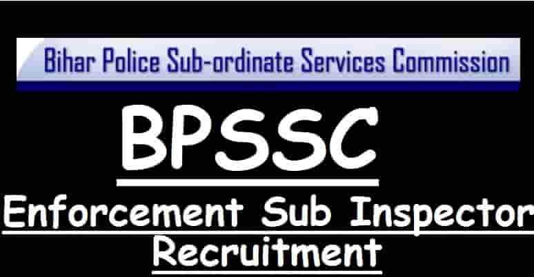 BPSSC Bihar Police Enforcement Sub Inspector Recruitment