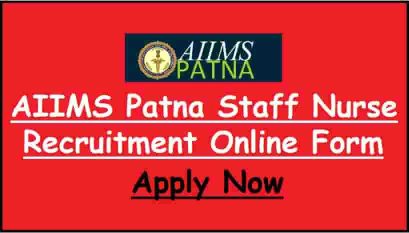 AIIMS Patna Staff Nurse Recruitment Online Form