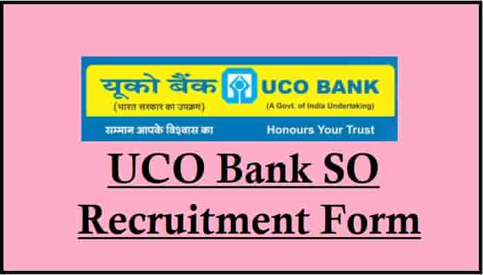 UCO Bank SO Recruitment
